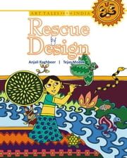 Rescue by Design: Madhubani Art ebook by Anjali Raghbeer,Tejas Modak