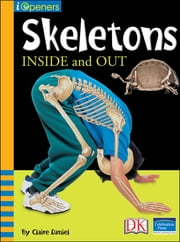 iOpener: Skeletons Inside and Out ebook by Claire Daniel