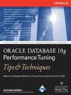 Oracle Database 10g Performance Tuning Tips & Techniques ebook by Richard Niemiec