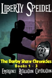 The Darby Shaw Chronicles: Books 1 - 3 - The Darby Shaw Chronicles ebook by Liberty Speidel
