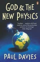 God and the New Physics eBook by Paul Davies