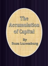 The Accumulation of Capital ebook by Rosa Luxemburg