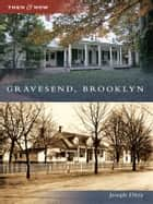 Gravesend, Brooklyn ebook by Joseph Ditta