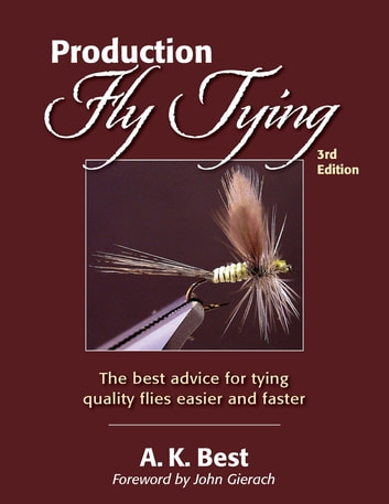 Production Fly Tying ebook by A. K. Best
