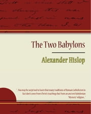 The Two Babylons - Alexander Hislop ebook by Alexander Hislop