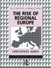 The Rise of Regional Europe ebook by Christopher Harvie