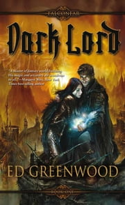Dark Lord ebook by Ed Greenwood