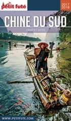 CHINE DU SUD 2017/2018 Petit Futé ebook by Dominique Auzias, Jean-Paul Labourdette