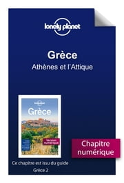 Grèce - Athènes et l'Attique ebook by LONELY PLANET
