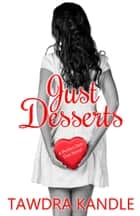 Just Desserts ebook by Tawdra Kandle