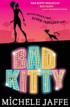 Bad Kitty ebook by Michele Jaffe