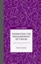 Mandating the Measurement of Fraud ebook by M. Tunley