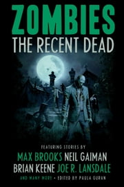 Zombies: The Recent Dead ebook by Paula Guran