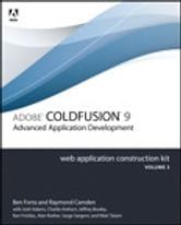 Adobe ColdFusion 9 Web Application Construction Kit, Volume 3 - Advanced Application Development ebook by Ben Forta