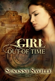 Girl Out Of Time ebook by Susanne Saville
