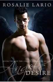 Angel's Desire - Book 2 ebook by Rosalie Lario