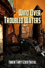Wind Over Troubled Waters ebook by Francene Stanley, Edith Parzefall