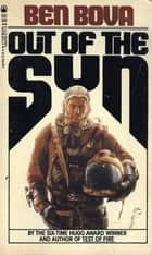 Out of the Sun ebook by Ben Bova