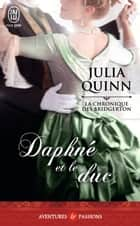 La chronique des Bridgerton (Tome 1) - Daphné et le duc ebook by Julia Quinn, Cécile Desthuilliers