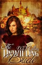 The Unwilling Bride ebook by D. W. Collins
