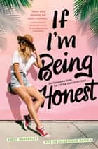 If I'm Being Honest ebook by Emily Wibberley, Austin Siegemund-Broka