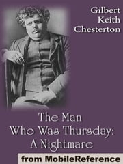 The Man Who Was Thursday: A Nightmare (Mobi Classics) ebook by G. K. (Gilbert Keith) Chesterton