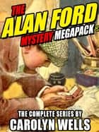 The Alan Ford Mystery MEGAPACK® ebook by Carolyn Wells