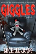 Giggles (a novella) ebook by Michael Crane