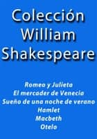 Colección William Shakespeare ebook by William Shakespeare