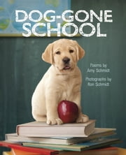 Dog-Gone School ebook by Amy Schmidt,Ron Schmidt