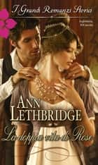La doppia vita di Rose ebook by Ann Lethbridge