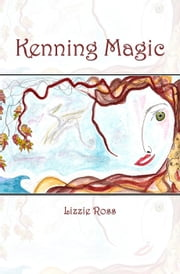 Kenning Magic ebook by Lizzie Ross