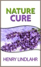 Nature cure ebook by Henry Lindlahr