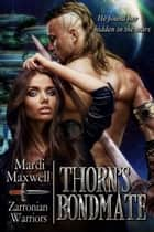 Thorn's Bondmate ebook by Mardi Maxwell