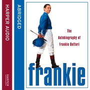 Frankie: The Autobiography of Frankie Dettori audiobook by Frankie Dettori