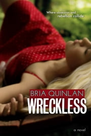 Wreckless ebook by Bria Quinlan