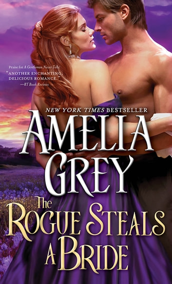 The Rogue Steals a Bride ebook by Amelia Grey