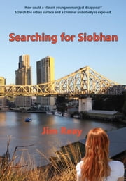 Searching for Siobhan ebook by Jim Reay