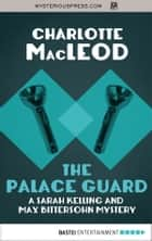 The Palace Guard ebook by Charlotte MacLeod