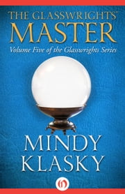The Glasswrights' Master ebook by Mindy L Klasky