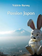 Passion Japon ebook by Valérie Harvey