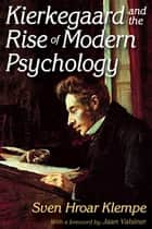 Kierkegaard and the Rise of Modern Psychology ebook by Sven Hroar Klempe,Jaan Valsiner