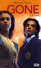 Gone tome 2 La faim ebook by Julie LAFON, Michael GRANT