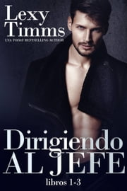 Dirigiendo al Jefe ebook by Lexy Timms