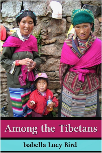 Among the Tibetans ebook by Isabella Bird