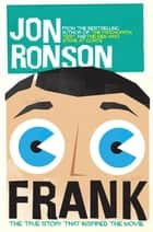 Frank: The True Story that Inspired the Movie ebook by Jon Ronson