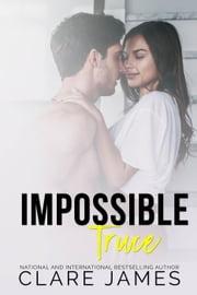 Impossible Truce - Impossible Love, #4 ebook by Clare James