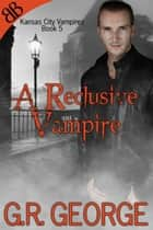 A Reclusive Vampire ebook by G.R. George