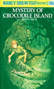 Nancy Drew 55: Mystery of Crocodile Island ebook by Carolyn Keene