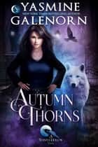 Autumn Thorns ebook by Yasmine Galenorn